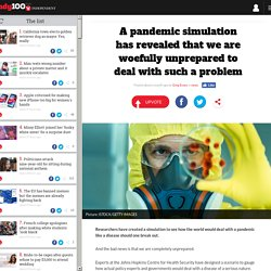 A pandemic simulation has revealed that we are woefully unprepared to deal with such a problem