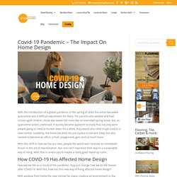 Covid-19 Pandemic - The Surprising Impact On Home Design