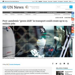 Post-pandemic 'green shift' in transport could create up to 15 million jobs