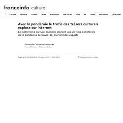 Avec la pandémie le trafic des trésors culturels explose sur internet