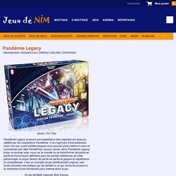 Pandémie Legacy: jeu de société chez Jeux de NIM