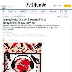 La pandémie de Covid-19 accélère la mondialisation des services