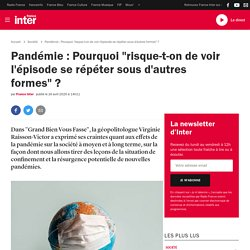 """Pandémie : Pourquoi """"risque-t-on de voir l'épisode se répéter sous d'autres formes""""?"""