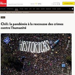 Chili: la pandémie à la rescousse des crimes contre l'humanité