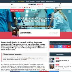 Pandémie : que vaut l'urgence contre la méthode scientifique ?