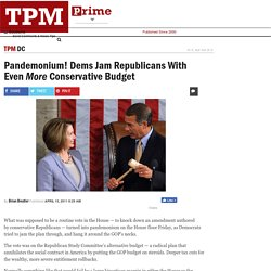 Pandemonium! Dems Jam Republicans With Even More Conservative Budget