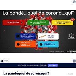 La pandéquoi de coronaqui? by ecormier on Genially