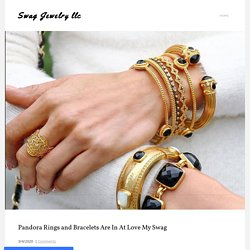 Pandora Rings and Bracelets Are In At Love My Swag - Swag Jewelry llc