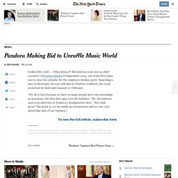 Pandora Making Bid to Unruffle Music World