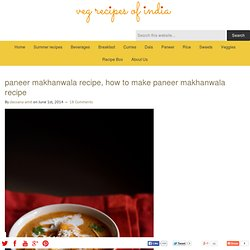 paneer makhanwala recipe, how to make paneer makhanwala recipe