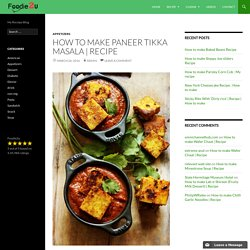 How to make Paneer tikka masala