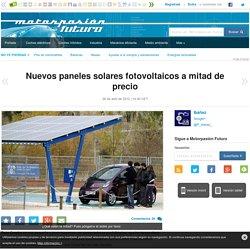 Nuevos paneles solares fotovoltaicos a mitad de precio