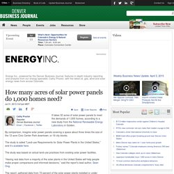 How many acres of solar power panels do 1,000 homes need? - Denver Business Journal