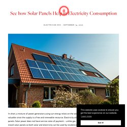 See how Solar Panels Help in Electricity Consumption