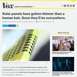 Solar panels have gotten thinner than a human hair. Soon they'll be everywhere.