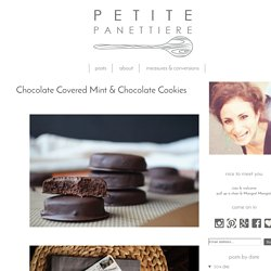 Petite Panettiere: Chocolate Covered Mint & Chocolate Cookies