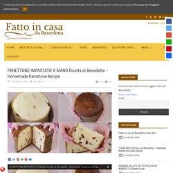 PANETTONE IMPASTATO A MANO RICETTA DI BENEDETTA