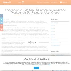 Pangeanic in CASMACAT machine translation workbench EU Research User Group