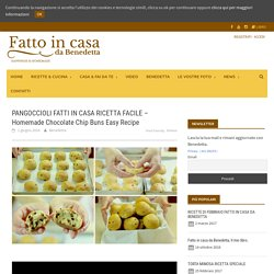 PANGOCCIOLI FATTI IN CASA RICETTA FACILE - Homemade Chocolate Chip Buns Easy Recipe