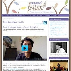 Crise de panique 5 outils - Emmanuel Energeticien Passeur d'Ame