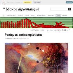 Paniques anticomplotistes, par Frédéric Lordon (Les blogs du Diplo, 25 novembre 2020)