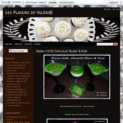 Panna Cotta Chocolat Blanc & Kiwi - Les Plaisirs de Val ri@