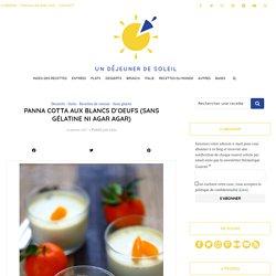 Panna cotta aux blancs d'oeufs (sans gélatine ni agar agar)