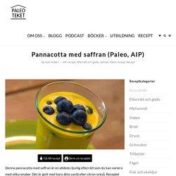 Pannacotta med saffran (Paleo, AIP) - Paleoteket - Ta tillbaka din hälsa