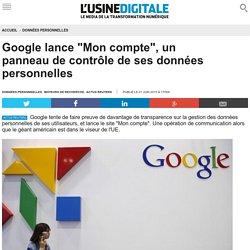 google-lance-mon-compte-un-panneau-de-controle-de-ses-donnees-personnelles.N332864?utm_content=buffer9f6ac&utm_medium=social&utm_source=twitter
