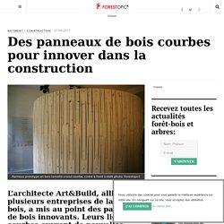 Des panneaux de bois courbes pour innover dans la construction