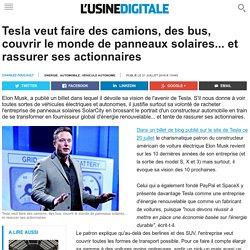 Tesla veut faire des camions, des bus, couvrir le monde de panneaux solaires... et rassurer ses actionnaires