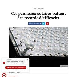 Ces panneaux solaires battent des records d'efficacité