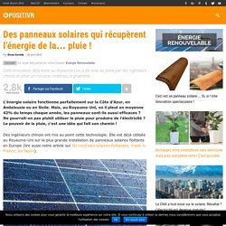 Des panneaux solaires qui récupèrent l'énergie de la… pluie !