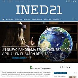 UN NUEVO PANORAMA EDUCATIVO: REALIDAD VIRTUAL EN EL SALÓN DE CLASES