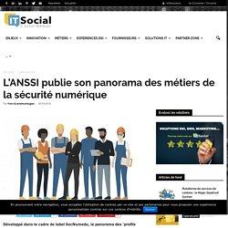 L'ANSSI publie son panorama des métiers de la sécurité numérique
