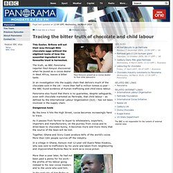 Panorama - Tracing the bitter truth of chocolate and child labour