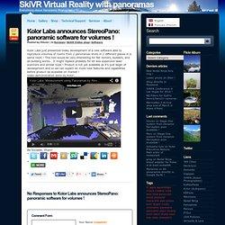 La réalité virtuelle » Blog Archive » Kolor Labs annonce StereoPano: un logiciel panoramique de volumétrie !