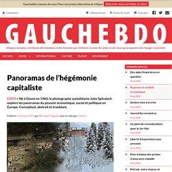 Panoramas de l'hégémonie capitaliste - Gauchebdo