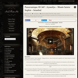 Panoramique Virtuel 3D : Ayasofya - Musée Sainte Sophie - Istanbul / Axel-photo-art
