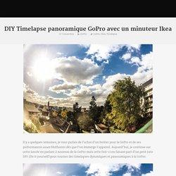 DIY Timelapse panoramique GoPro avec un minuteur Ikea