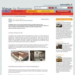 Les visites 3D et panoramiques - Sites archéologiques - Musée et sites archéologiques de Vieux-la-Romaine - Calvados, Basse-Normandie