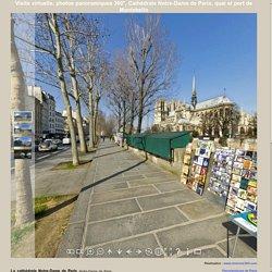 Visite virtuelle, photos panoramiques 360°, Cathédrale Notre-Dame de Paris, quai et port de Montebello Cicerone 360°