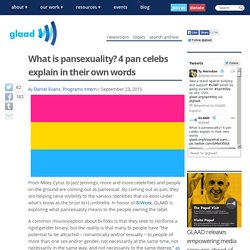 What is pansexuality? 4 pan celebs explain in their own words