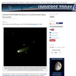 Comet PANSTARRS En Route To Andromeda Galaxy Encounter