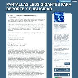 PANTALLAS LEDS GIGANTES PARA DEPORTE Y PUBLICIDAD
