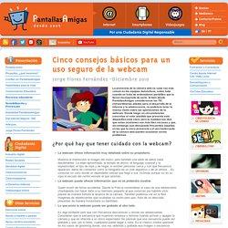 Cinco consejos básicos para un uso seguro de la webcam - PantallasAmigas : Por un uso seguro y saludable - Por una ciudadanía digital responsable