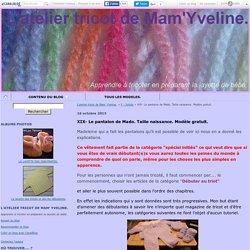 XIX- Le pantalon de Mado. Taille naissance. Modèle gratuit. - L'atelier tricot de Mam' Yveline.
