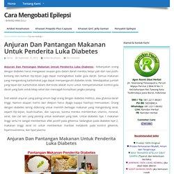 Anjuran Dan Pantangan Makanan Untuk Penderita Luka Diabetes (Gangren)
