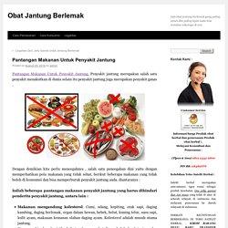 Pantangan Makanan Untuk Penyakit JantungObat Jantung Berlemak