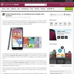 Pantech Vega Secret Up : un smartphone pour protéger votre vie privée